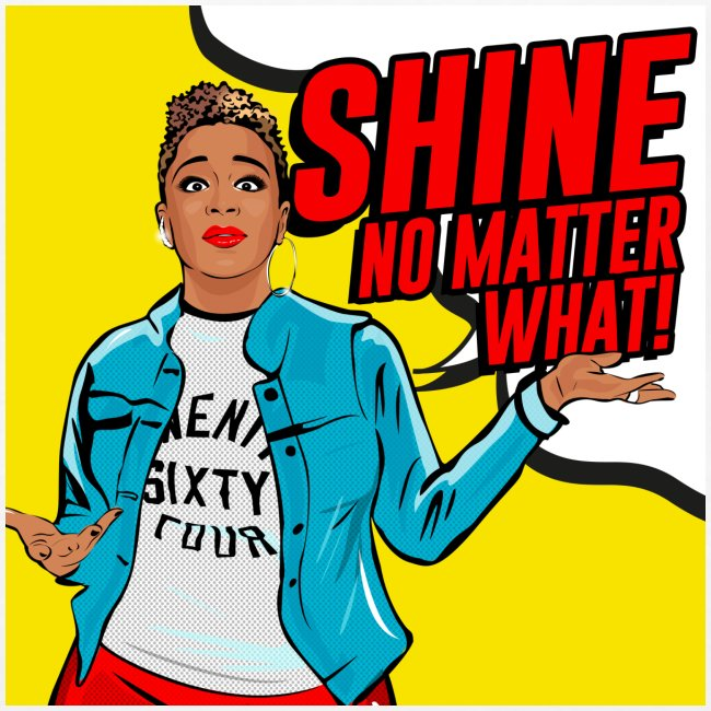 Shine No Matter What