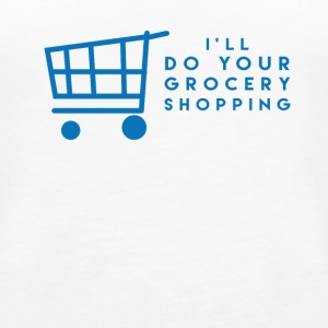 I'll Do Your Grocery Shopping - Women's Premium Tank Top