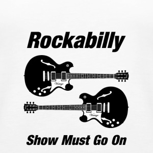 Rockabilly Show Must Go On - Women's Premium Tank Top