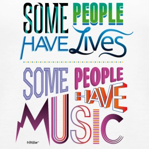 Some People Have Music - Women's Premium Tank Top