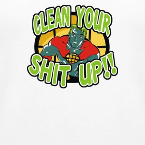 Clean Your Shit Up - Women's Premium Tank Top