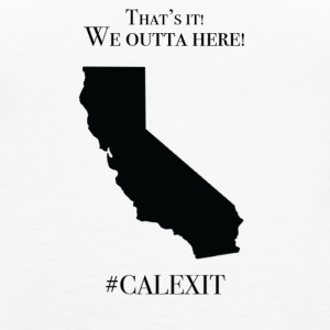 We outta here!#CALEXIT - Women's Premium Tank Top