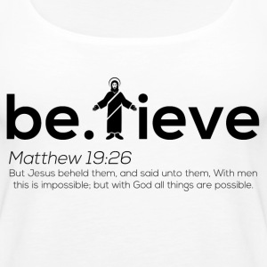 Believe Black Lettering - Women's Premium Tank Top