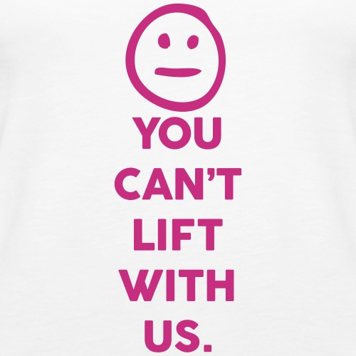 You Can't Gym Motivation - Women's Premium Tank Top