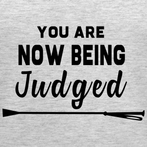 You Are Now Being Judged - Women's Premium Tank Top