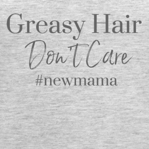 Greasy Hair Don't Care - Women's Premium Tank Top