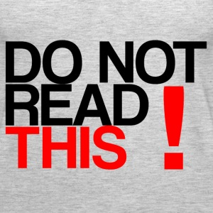 DO NOT READ THIS! - Women's Premium Tank Top