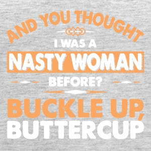 NASTY WOMEN BUCKLE UP BUTTERCUP - Women's Premium Tank Top