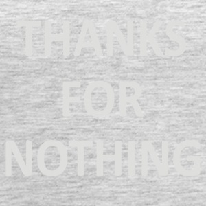 Thanks For Nothing - Women's Premium Tank Top