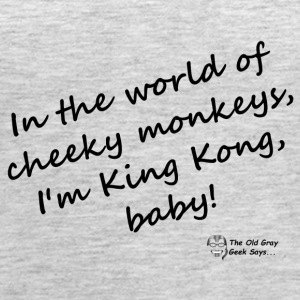 In the world of cheeky monkeys, I'm King Kong baby - Women's Premium Tank Top