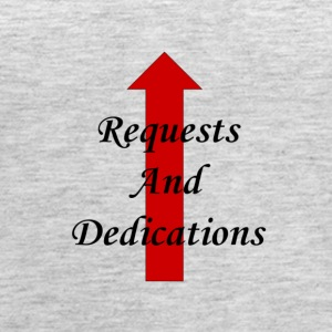 requests and dedications - Women's Premium Tank Top
