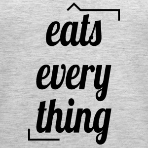 Eats everything - Women's Premium Tank Top