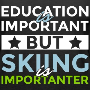 Education is important but skiing is importanter - Women's Premium Tank Top