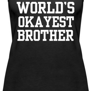Okayest Brother - Women's Premium Tank Top