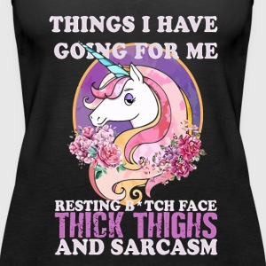 Unicorn Things I Have Going For Me Thick Thighs - Women's Premium Tank Top
