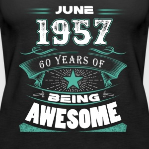 June 1957 - 60 years of being awesome - Women's Premium Tank Top