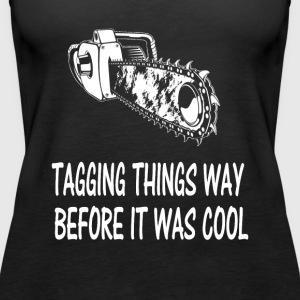 Tagging things way Logger T-Shirts - Women's Premium Tank Top