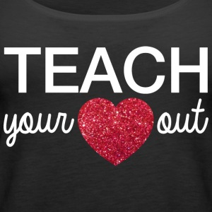 Teacher's day | teach your heart out - Women's Premium Tank Top