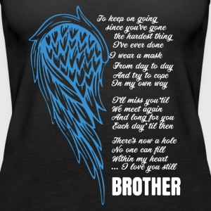 I Love You Still Brother Shirt - Women's Premium Tank Top