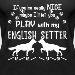 Play With My English Setter Shirt - Women's Premium Tank Top