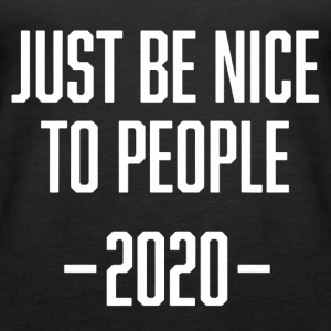 JUST BE NICE 2020 TEE SHIRT - Women's Premium Tank Top