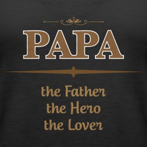 PAPA The Father The Hero The Lover T Shirts - Women's Premium Tank Top