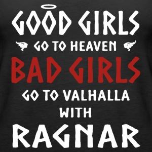 Bad Girls Go To Valhalla With Ragnar Shirt - Women's Premium Tank Top