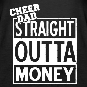 CHEER DAD STRAIGHT OUTTA MONEY TSHIRT - Women's Premium Tank Top