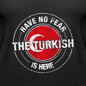 Have No Fear The Turkish Is Here - Women's Premium Tank Top