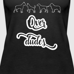 Dogs over Dudes - Women's Premium Tank Top