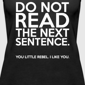 DO NOT READ THE NEXT SENTENCE FUNNY - Women's Premium Tank Top