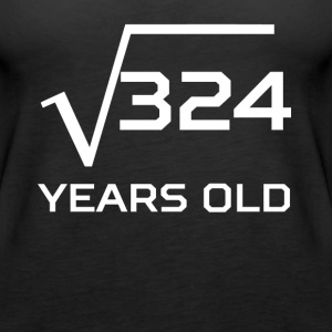 Square Root 324 Funny 18 Years Old 18th Birthday - Women's Premium Tank Top