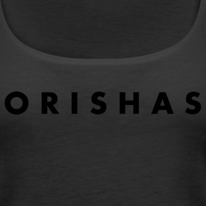 Orishas (Slim Black Letters) - Women's Premium Tank Top