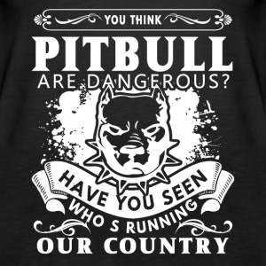 You Think Pitbull Are Dangerrous Shirt - Women's Premium Tank Top