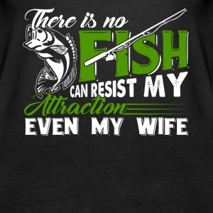 There is no fishing can resist my attraction - Women's Premium Tank Top