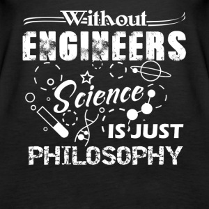 engineers science is just philosophy t shirt - Women's Premium Tank Top