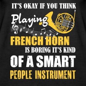 French Horn Is Boring Instrument T Shirt - Women's Premium Tank Top