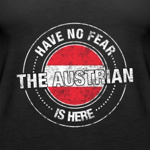 Have No Fear The Austrian Is Here - Women's Premium Tank Top