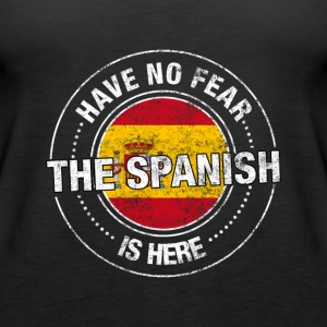 Have No Fear The Spanish Is Here - Women's Premium Tank Top