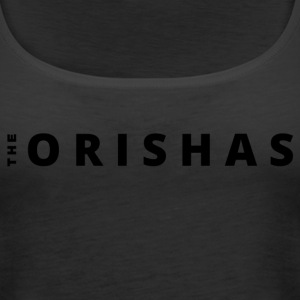 The Orishas (Black Letters) - Women's Premium Tank Top