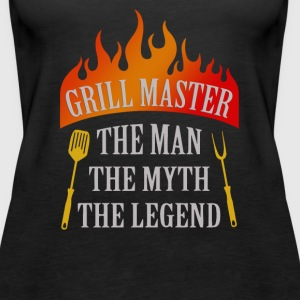 Grill Master The Man The Myth The Legend - Women's Premium Tank Top