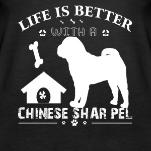 Life is better with a Chinese Shar Pei Shirt - Women's Premium Tank Top