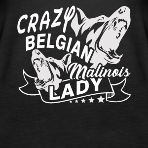 Crazy Belgian Malinois Lady Tee Shirt - Women's Premium Tank Top