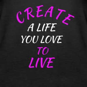 create a life you love to live - Women's Premium Tank Top