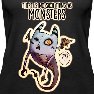 There is no such thing as Monsters - Women's Premium Tank Top