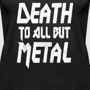 Death To All But Metal - Women's Premium Tank Top