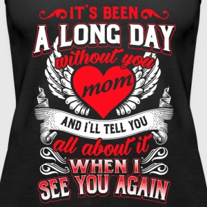 It's been a long day without you mom - Women's Premium Tank Top
