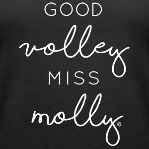 Team Volleyball Good Volley Miss Molly Design - Women's Premium Tank Top