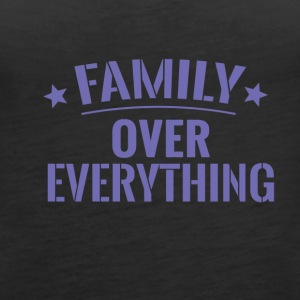 FAMILY OVER EVERYTHING - Women's Premium Tank Top