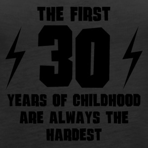 The First 30 Years Of Childhood - Women's Premium Tank Top